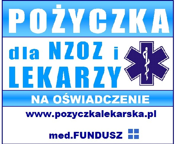 Niebankowa Pożyczka Dla Lekarzy Na Oświadczenie Do 300.000 - Med.fundusz Pożyczkowy