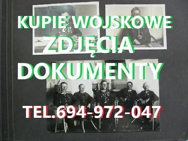 Kupie Dokumenty,zdjęcia,legitymacje Stare Wojskowe Telefon 694972047